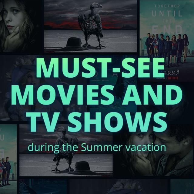 Must-see Movies and TV shows during the Summer vacation 1. West World, Season 2 2. Sense8 Finale Special 3. Insatiab…