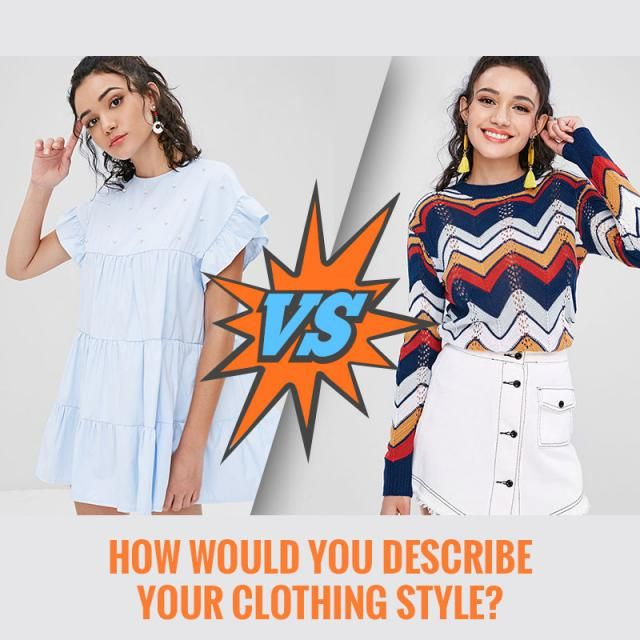 How would you describe your clothing style ?