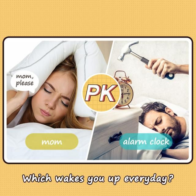 Which wakes you up everyday?