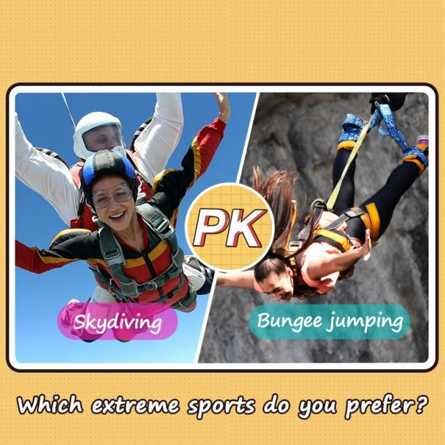 Which extreme sports do you prefer?  A. Skydiving B. Bungee jumping  Let us know your idea in the comment!