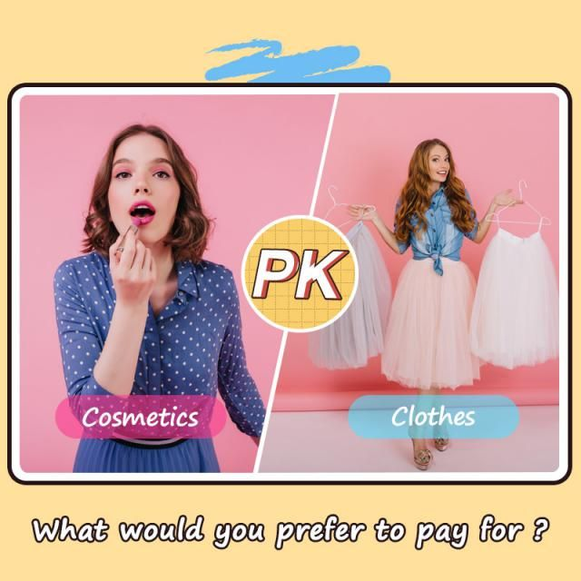 What would you prefer to pay for? A.Cosmetics B.Clothes  Let us know your idea in the comment!