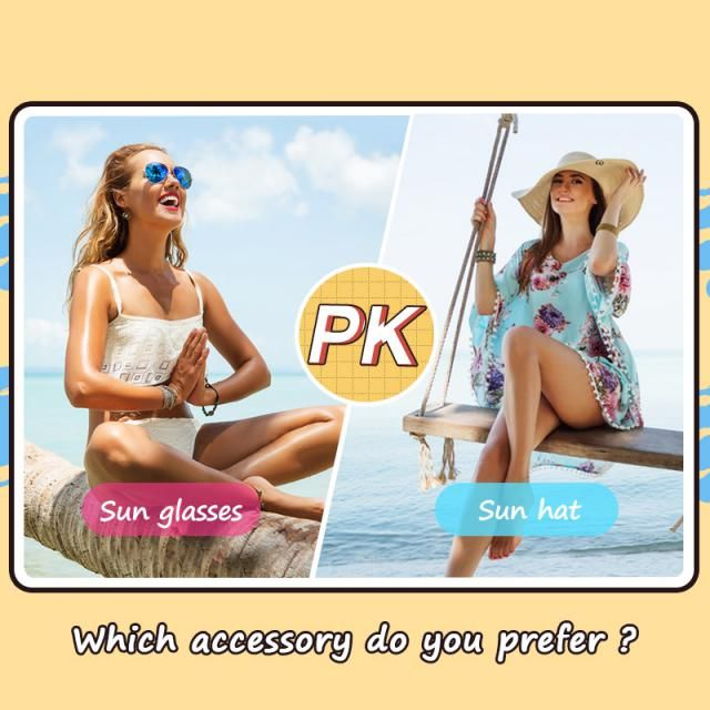 Which accessory do you prefer? A.Sun glasses  B.Sun hat  Let us know your idea in the comment!