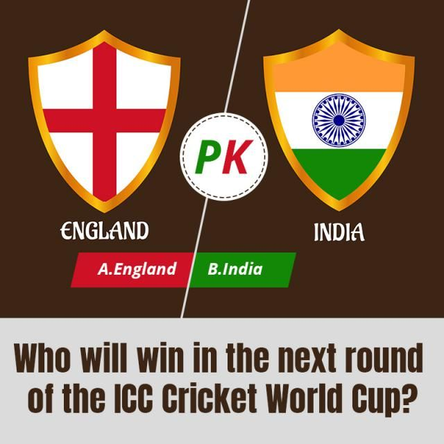 Who will win in the next round of the ICC Cricket World Cup? A.England  B.India  ❤Let us know your idea in the comme…
