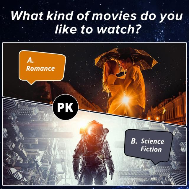 What kind of movies do you like to watch? A.Romance B.Science Fiction  Let us know your idea in the comment!