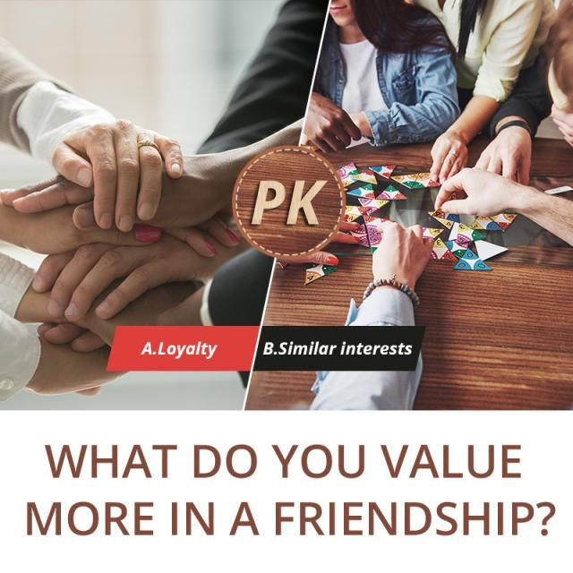 What do you value more in a friendship?