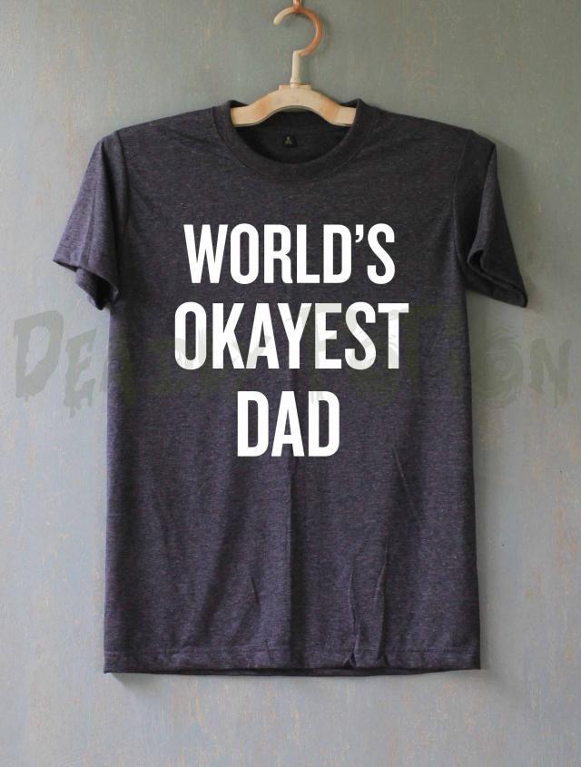f3edd54cf6357 World&;s Okayest Dad Shirt Christmas Gifts T Shirt T-Shirt TShirt Tee
