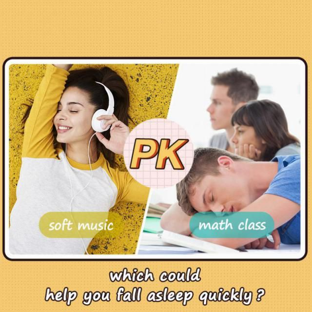 Which could help you fall asleep quickly? A. Soft music B. Math class Let us know your idea in the comment!