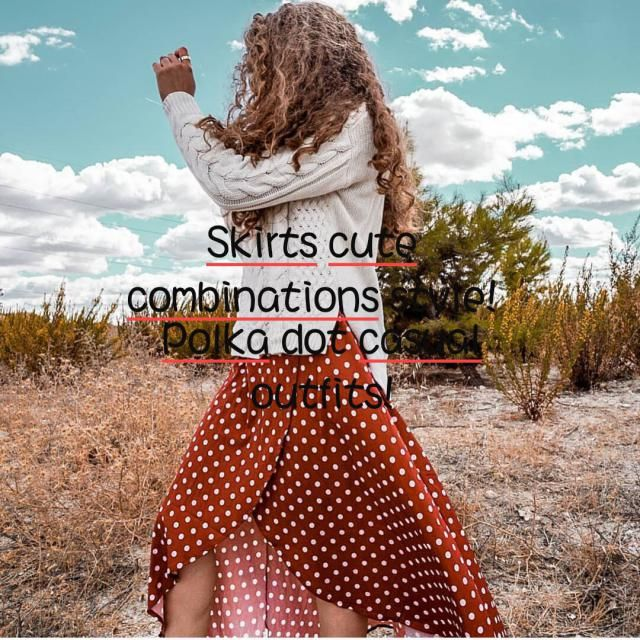 ☆Skirts cute combinations style!☆ ☆Polka dot casual outfits.☆ ▪Lovedresses? Looking for something new? Then …